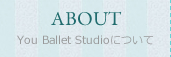 You Ballet Studioniについて
